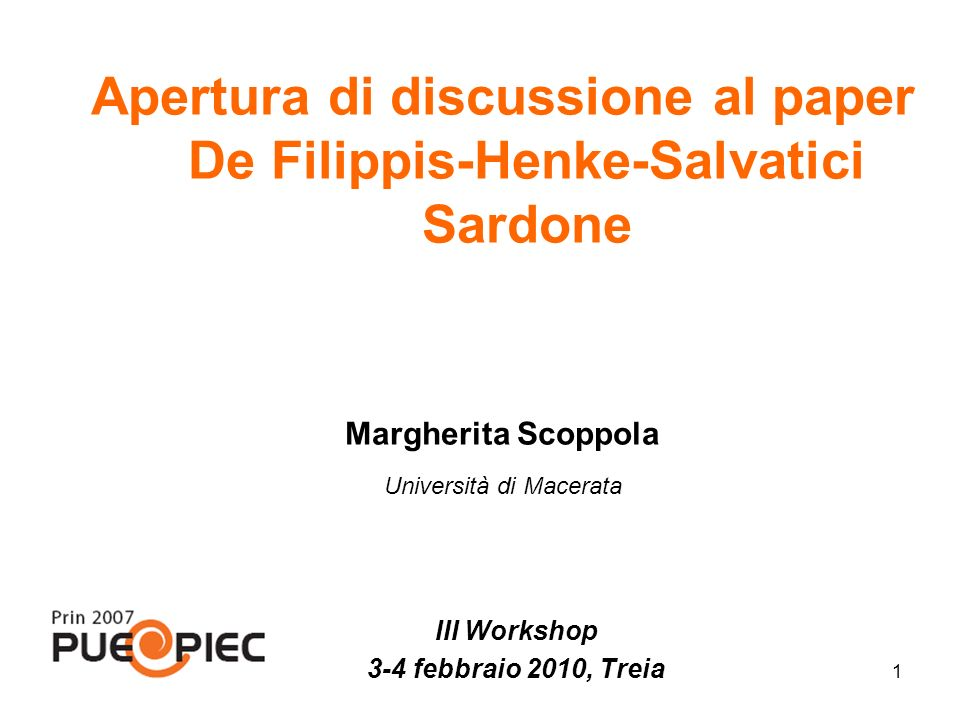 1 Apertura di discussione al paper De Filippis-Henke-Salvatici Sardone Margherita Scoppola Università di Macerata III Workshop 3-4 febbraio 2010, Treia