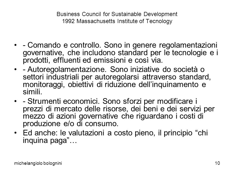 michelangiolo bolognini10 Business Council for Sustainable Development 1992 Massachusetts Institute of Tecnology - Comando e controllo.