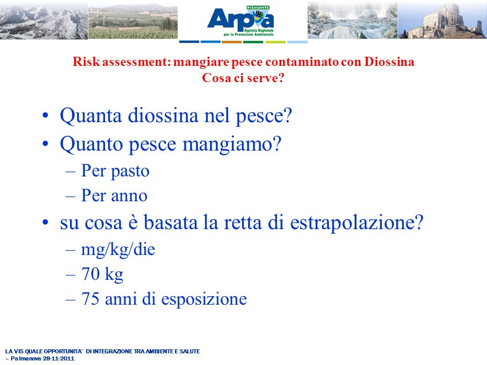 Risk assessment: mangiare pesce contaminato con Diossina Cosa ci serve.