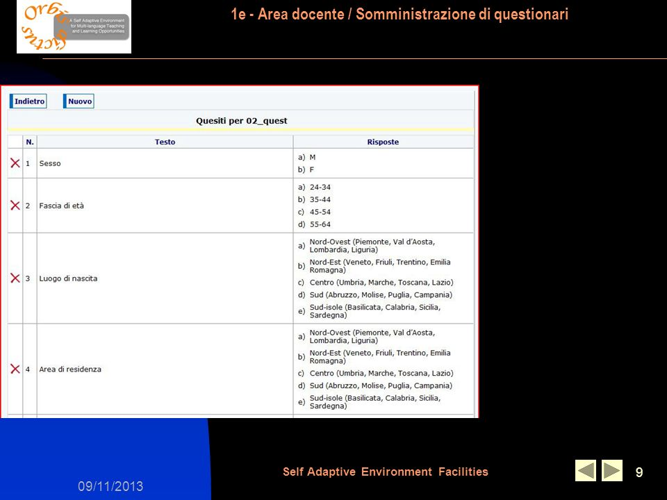 09/11/2013 Self Adaptive Environment Facilities 9 1e - Area docente / Somministrazione di questionari