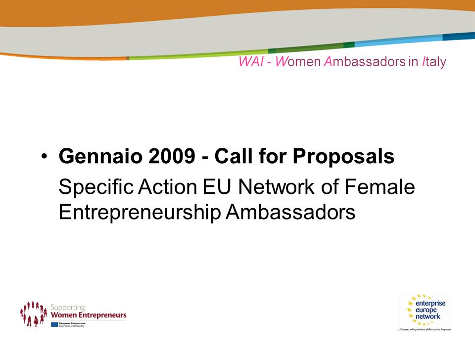 WAI - Women Ambassadors in Italy Gennaio Call for Proposals Specific Action EU Network of Female Entrepreneurship Ambassadors