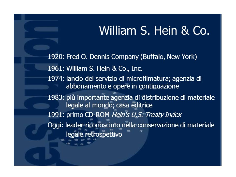 1920: Fred O. Dennis Company (Buffalo, New York) 1961: William S.