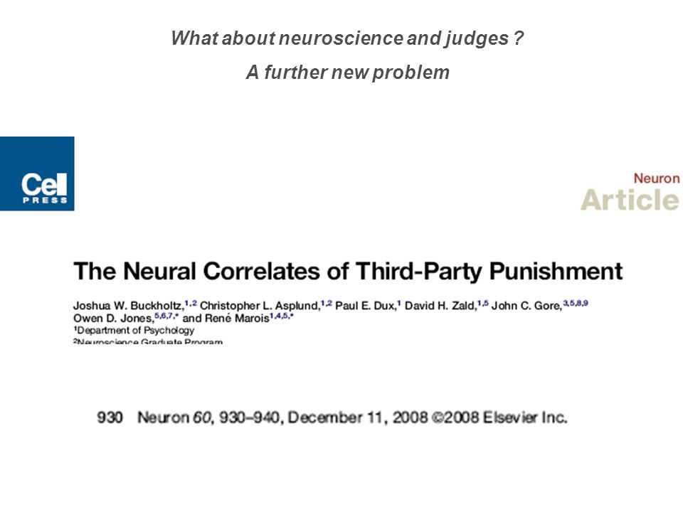 What about neuroscience and judges A further new problem