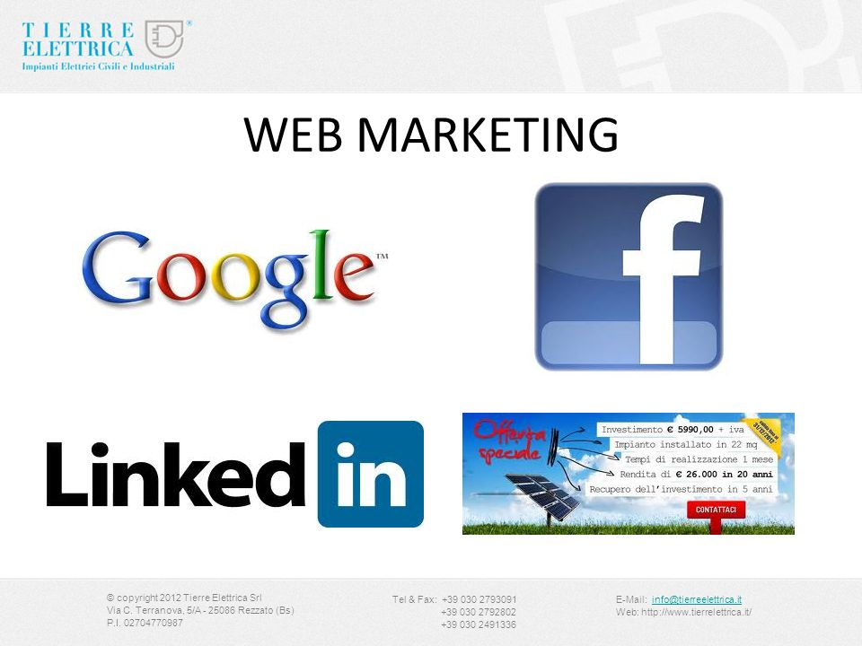 WEB MARKETING © copyright 2012 Tierre Elettrica Srl Via C.