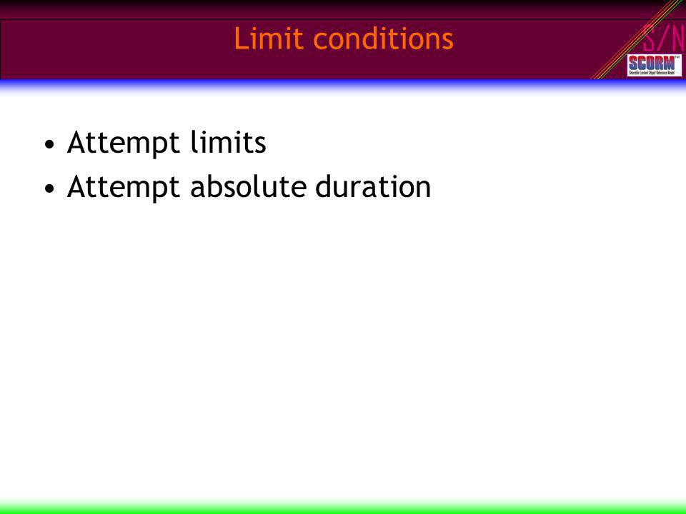 S/N Limit conditions Attempt limits Attempt absolute duration