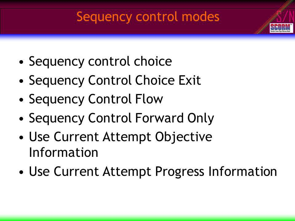 S/N Sequency control modes Sequency control choice Sequency Control Choice Exit Sequency Control Flow Sequency Control Forward Only Use Current Attempt Objective Information Use Current Attempt Progress Information