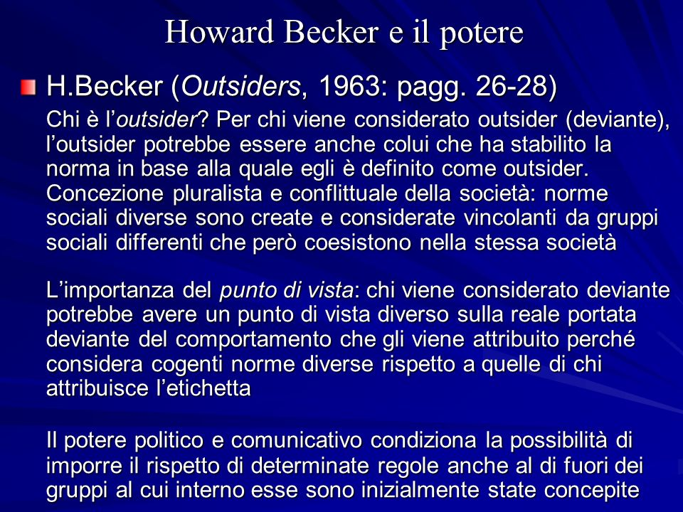 Howard Becker e il potere H.Becker (Outsiders, 1963: pagg.