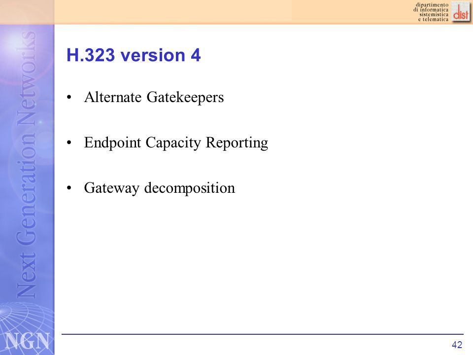 42 H.323 version 4 Alternate Gatekeepers Endpoint Capacity Reporting Gateway decomposition