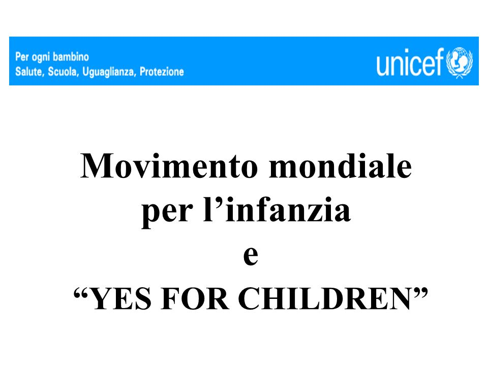 Movimento mondiale per linfanzia e YES FOR CHILDREN