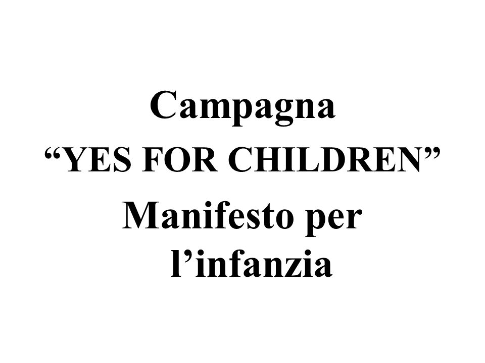 Campagna YES FOR CHILDREN Manifesto per linfanzia