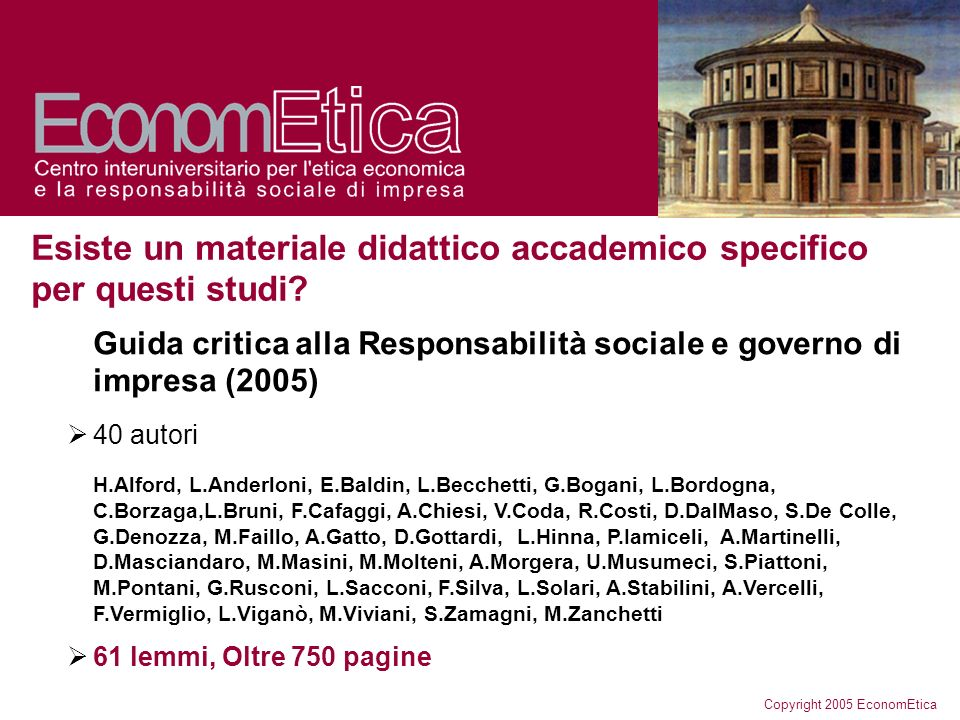 Copyright 2005 EconomEtica Esiste un materiale didattico accademico specifico per questi studi.