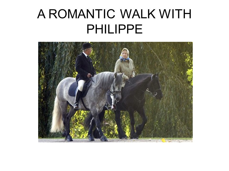 A ROMANTIC WALK WITH PHILIPPE