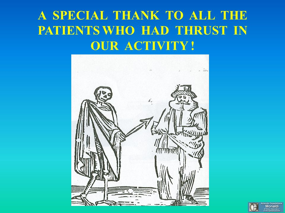 A SPECIAL THANK TO ALL THE PATIENTS WHO HAD THRUST IN OUR ACTIVITY !
