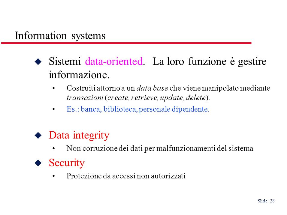 Slide 28 Information systems Sistemi data-oriented.