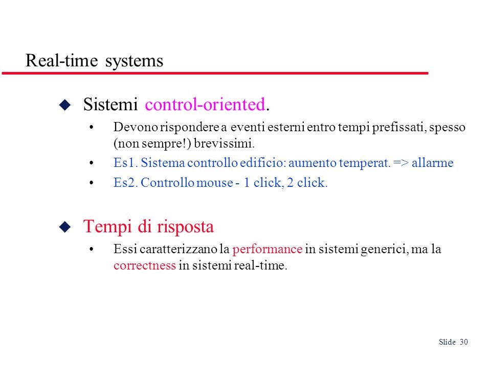 Slide 30 Real-time systems Sistemi control-oriented.