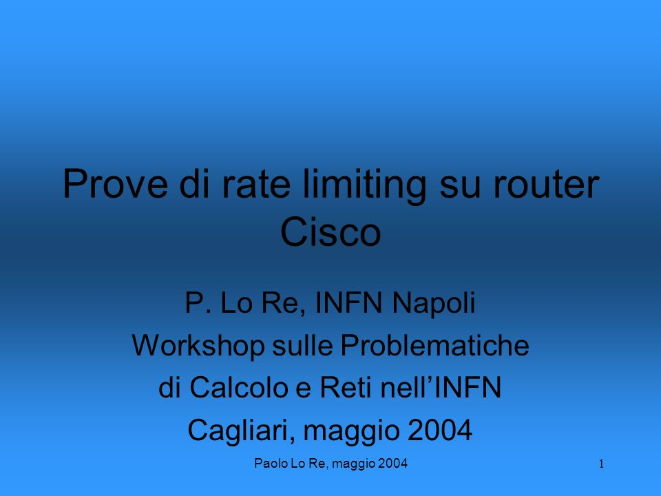 Paolo Lo Re, maggio Prove di rate limiting su router Cisco P.