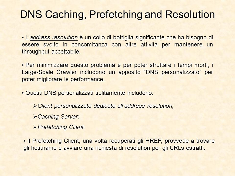 DNS Caching, Prefetching and Resolution Laddress resolution è un collo di bottiglia significante che ha bisogno di essere svolto in concomitanza con altre attività per mantenere un throughput accettabile.