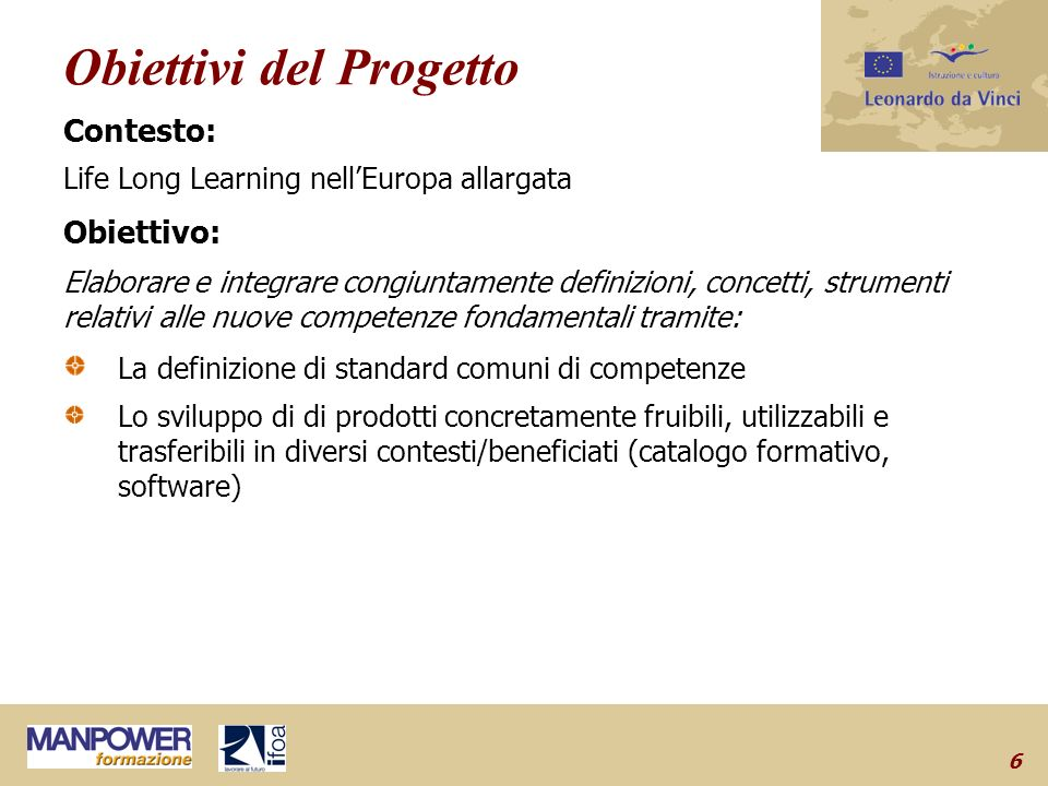 5 Key Competencies – Questioni correlate Contesti operativi, culturali, legislativi diversi.