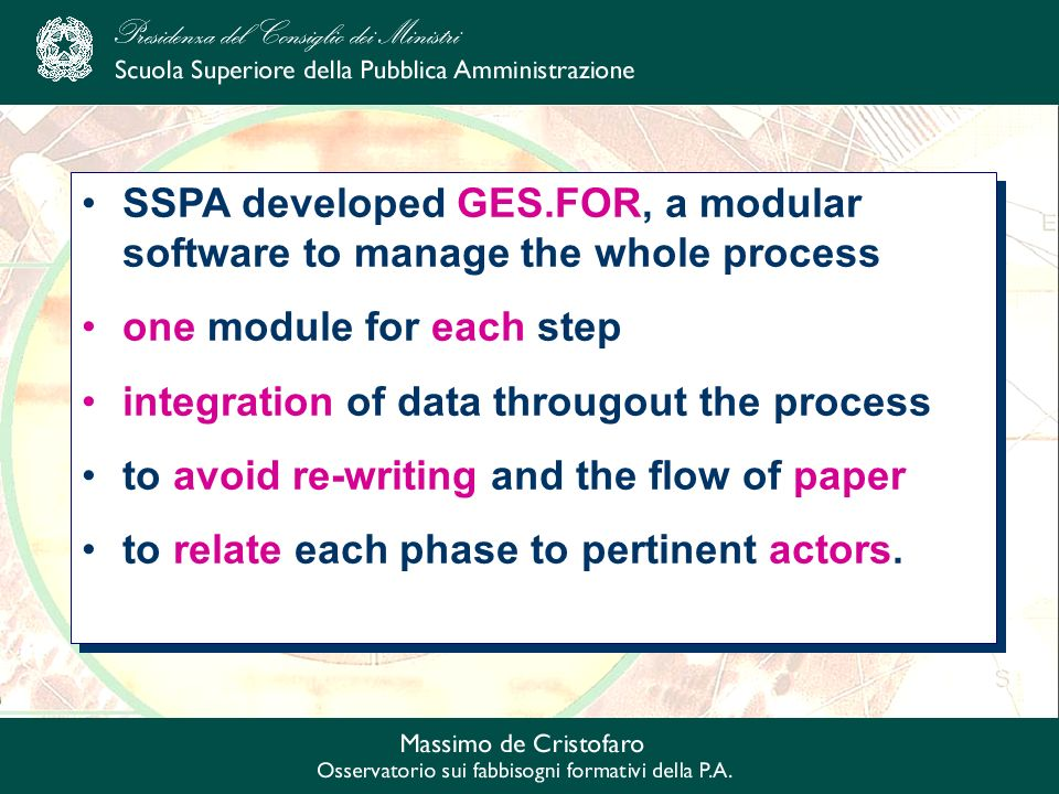 SSPA developed GES.FOR, a modular software to manage the whole process one module for each step integration of data througout the process to avoid re-writing and the flow of paper to relate each phase to pertinent actors.