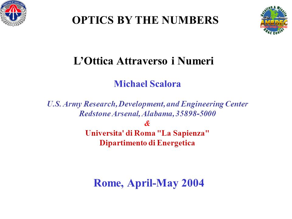 OPTICS BY THE NUMBERS LOttica Attraverso i Numeri Michael Scalora U.S.