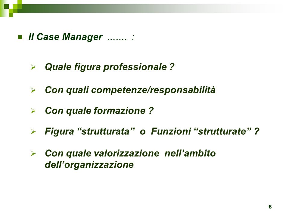 Il Case Manager ……. : Quale figura professionale .