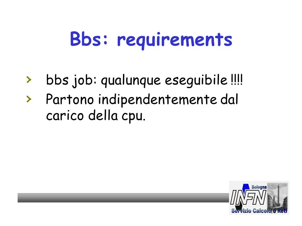 10 Bbs: requirements bbs job: qualunque eseguibile !!!.