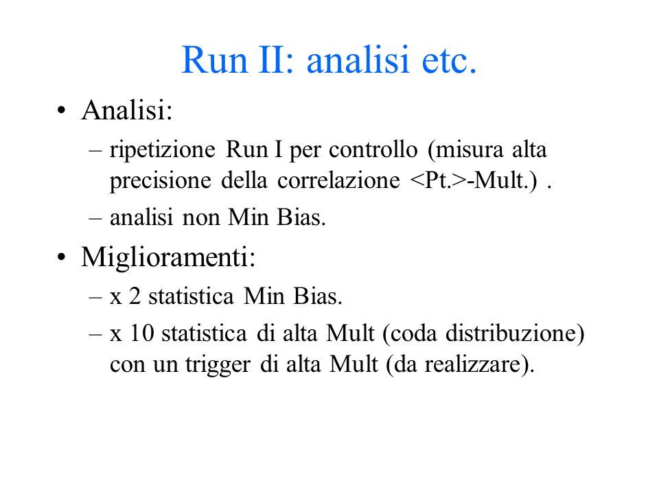 Run II: analisi etc.
