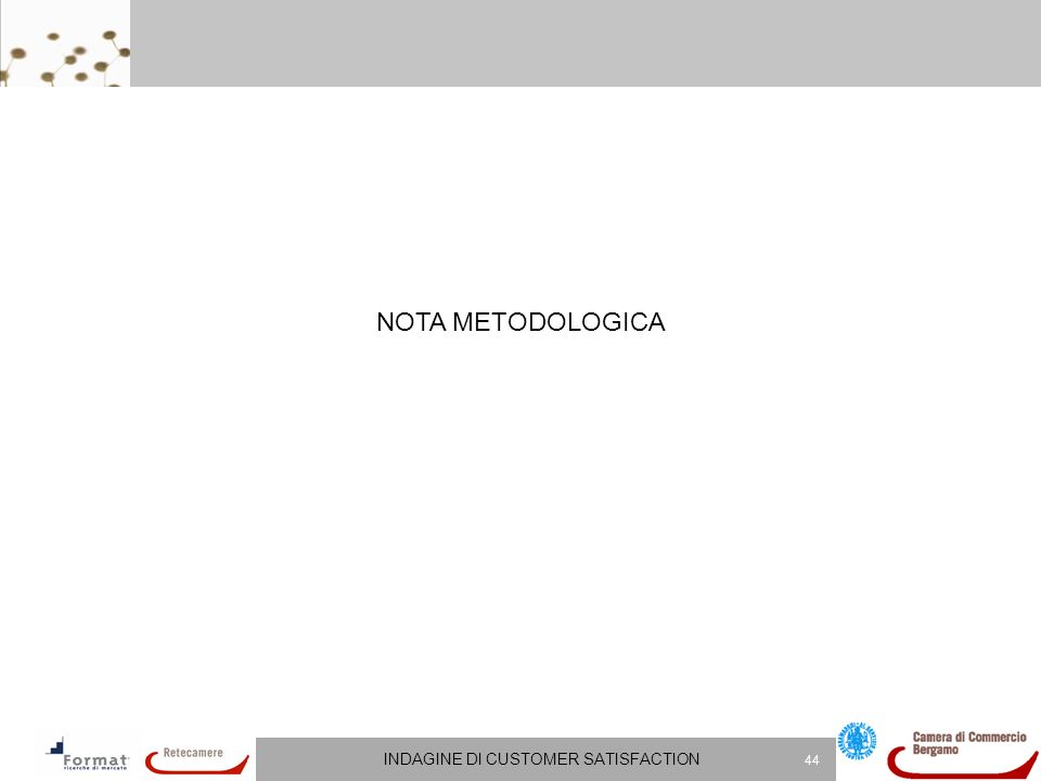 INDAGINE DI CUSTOMER SATISFACTION 44 NOTA METODOLOGICA