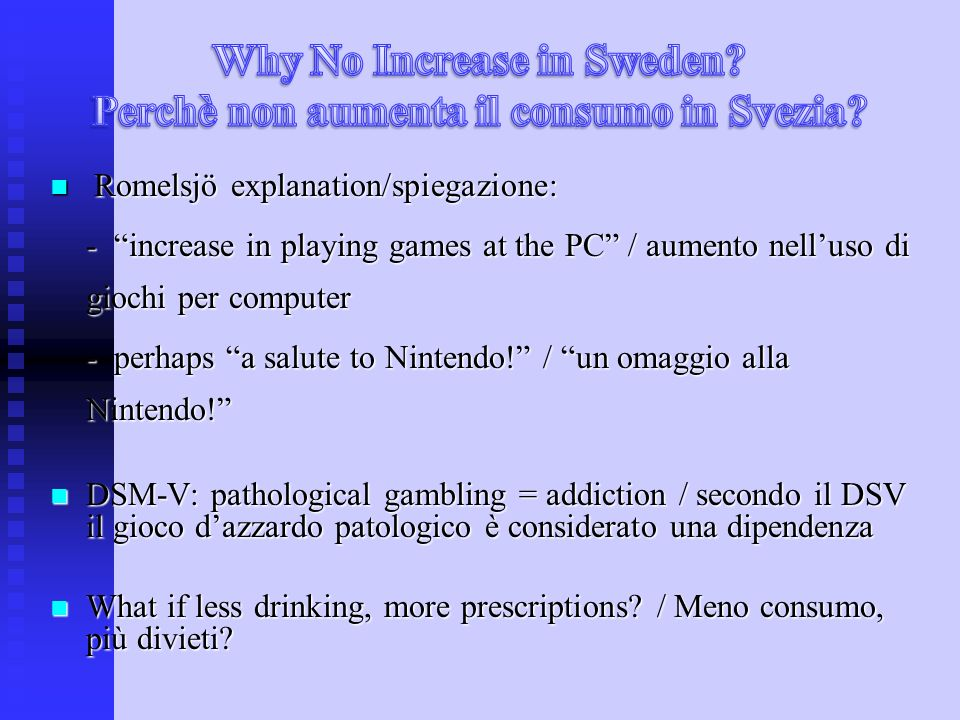 Romelsjö explanation/spiegazione: Romelsjö explanation/spiegazione: - increase in playing games at the PC / aumento nelluso di giochi per computer - perhaps a salute to Nintendo.