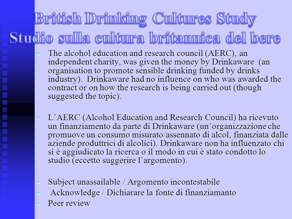 The alcohol education and research council (AERC), an independent charity, was given the money by Drinkaware (an organisation to promote sensible drinking funded by drinks industry).