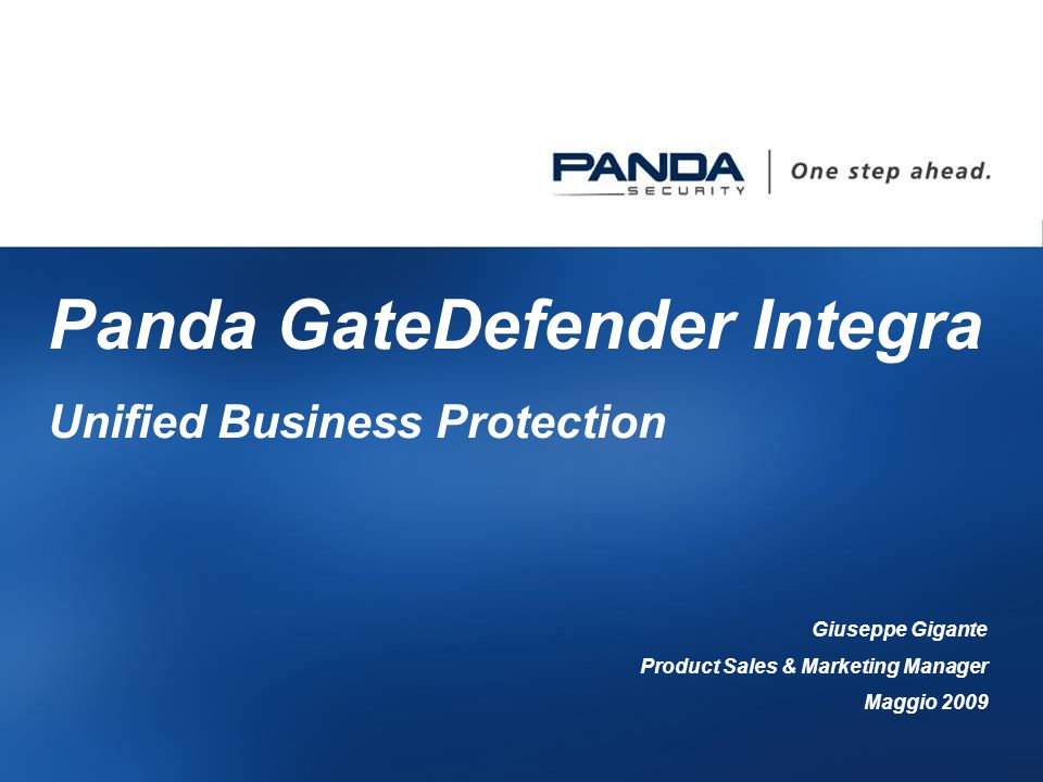 1 Panda GateDefender Integra Unified Business Protection Giuseppe Gigante Product Sales & Marketing Manager Maggio 2009