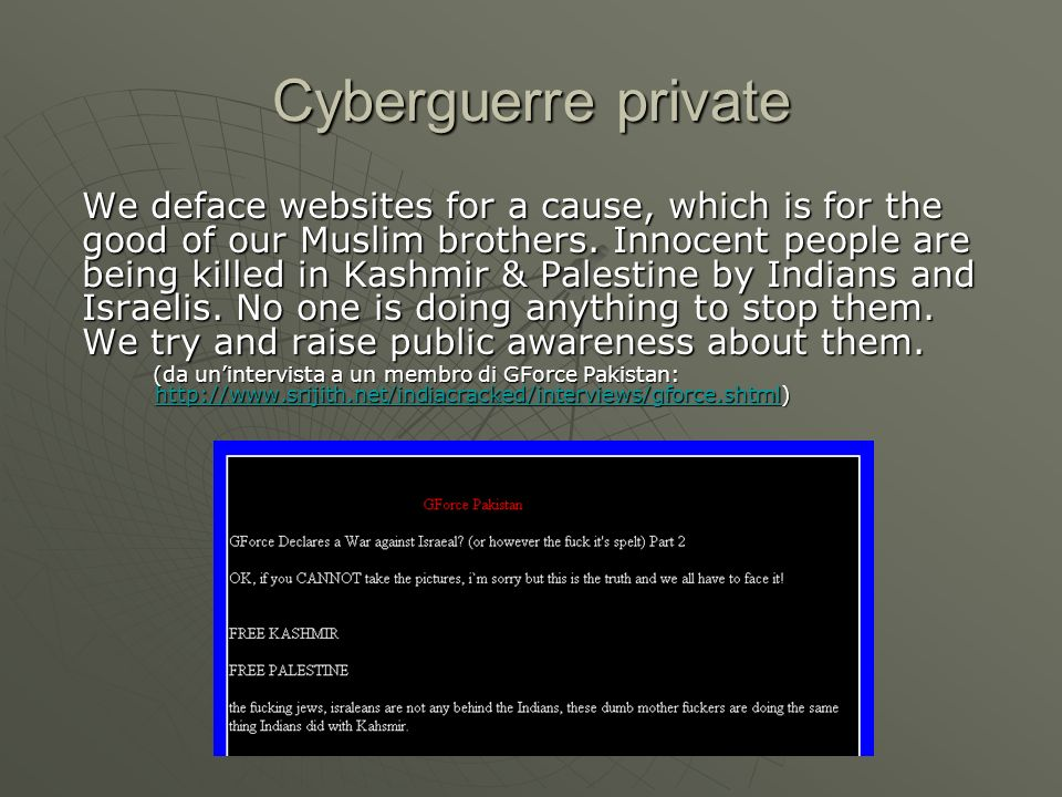 Cyberguerre private We deface websites for a cause, which is for the good of our Muslim brothers.