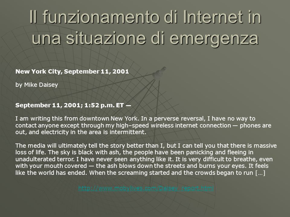 Il funzionamento di Internet in una situazione di emergenza New York City, September 11, 2001 by Mike Daisey September 11, 2001; 1:52 p.m.