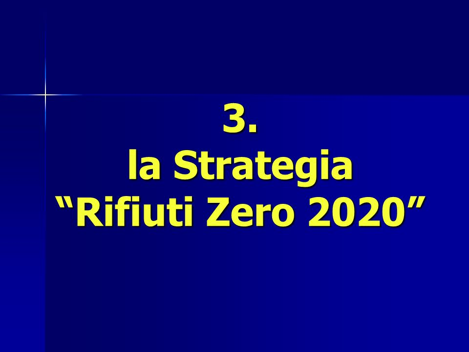3. la Strategia Rifiuti Zero la Strategia Rifiuti Zero 2020