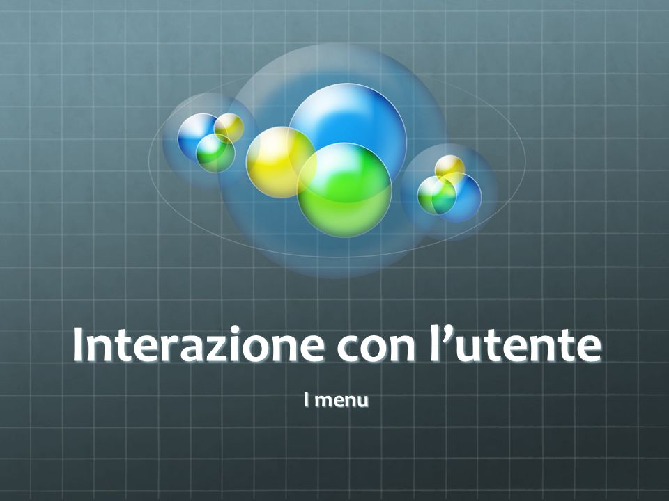 Interazione con lutente I menu