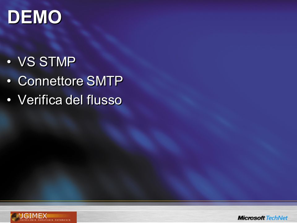 DEMO VS STMP Connettore SMTP Verifica del flusso VS STMP Connettore SMTP Verifica del flusso