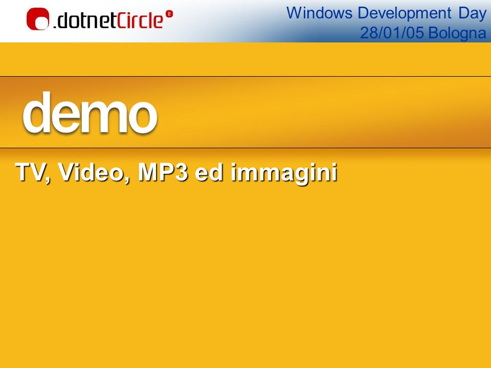 Windows Development Day 28/01/05 Bologna TV, Video, MP3 ed immagini