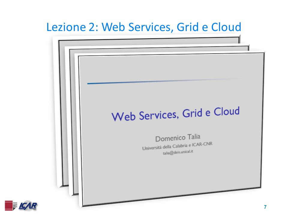 7 Lezione 2: Web Services, Grid e Cloud
