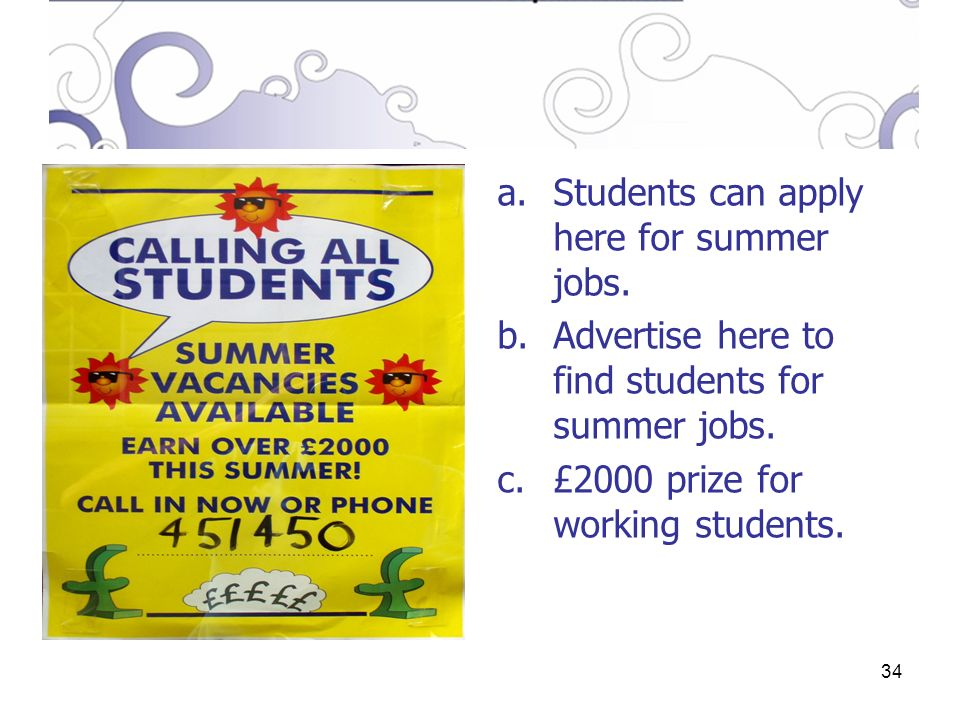 34 a.Students can apply here for summer jobs. b.Advertise here to find students for summer jobs.