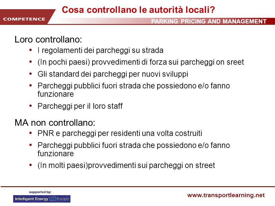 PARKING PRICING AND MANAGEMENT www.transportlearning.net Cosa controllano le autorità locali.