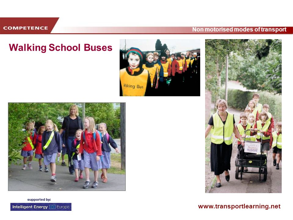 www.transportlearning.net Non motorised modes of transport Walking School Buses