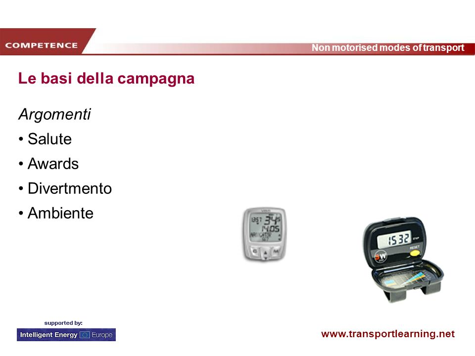 www.transportlearning.net Non motorised modes of transport Le basi della campagna Argomenti Salute Awards Divertmento Ambiente