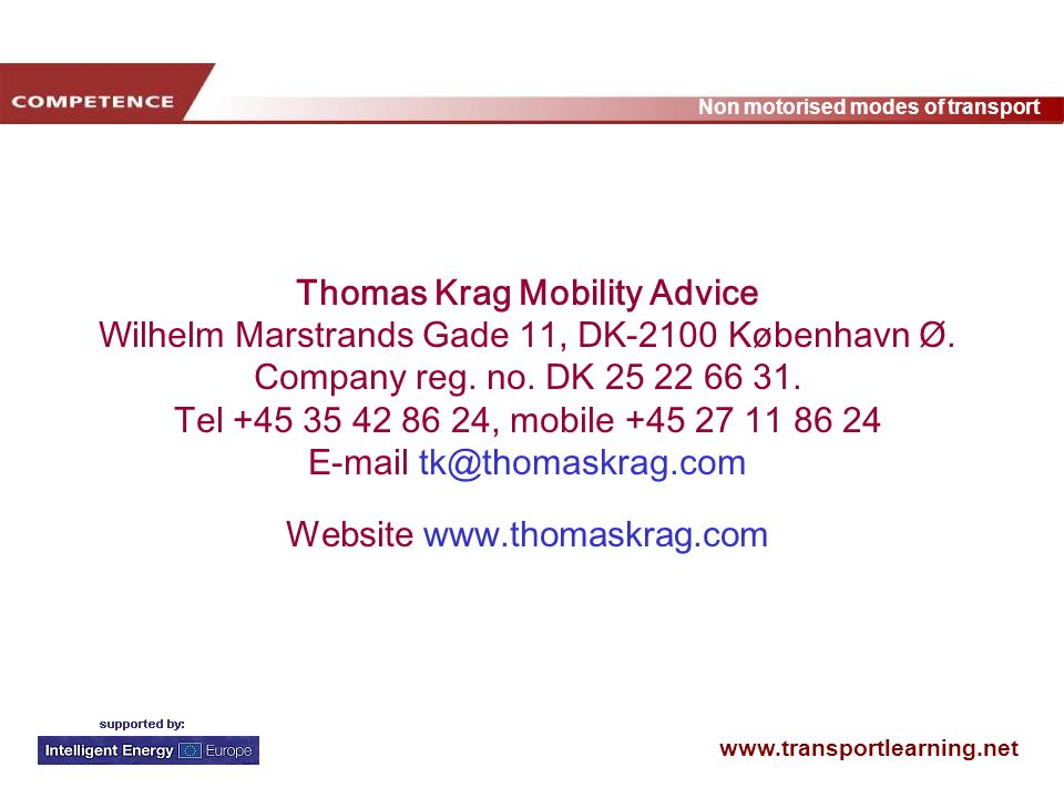 www.transportlearning.net Non motorised modes of transport Thomas Krag Mobility Advice Wilhelm Marstrands Gade 11, DK-2100 København Ø.