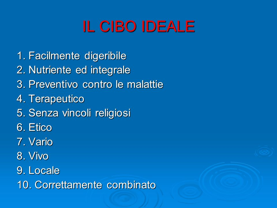 IL CIBO IDEALE 1. Facilmente digeribile 2. Nutriente ed integrale 3.