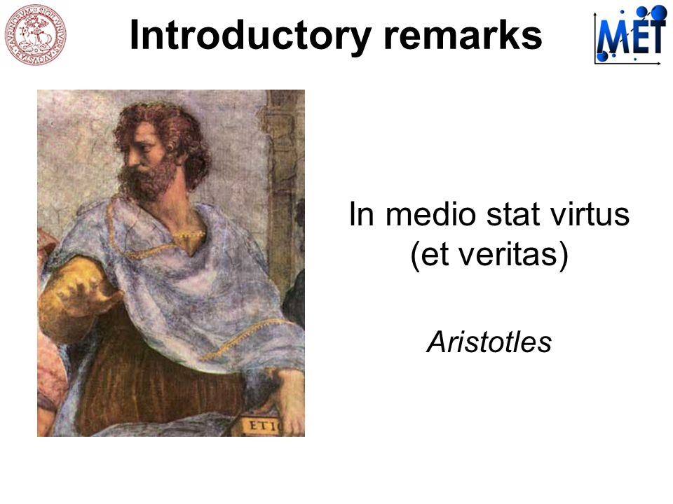 In medio stat virtus (et veritas) Aristotles Introductory remarks