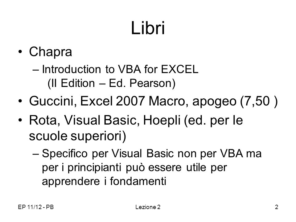 EP 11/12 - PBLezione 22 Libri Chapra –Introduction to VBA for EXCEL (II Edition – Ed.