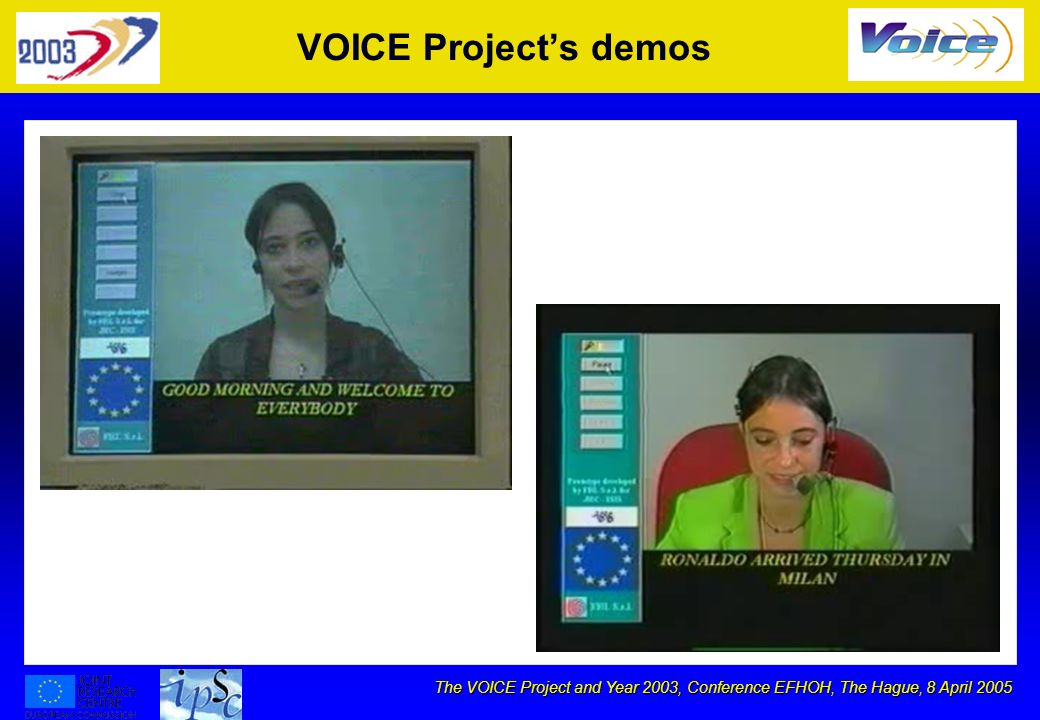 The VOICE Project and Year 2003, Conference EFHOH, The Hague, 8 April 2005 VOICE Projects demos