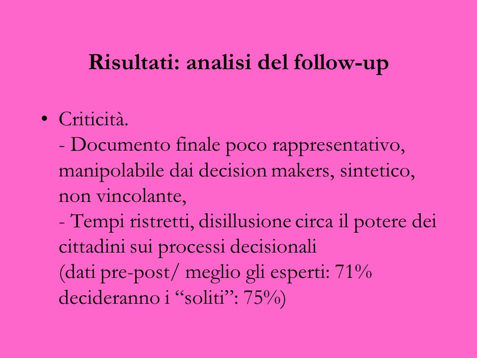 Risultati: analisi del follow-up Criticità.