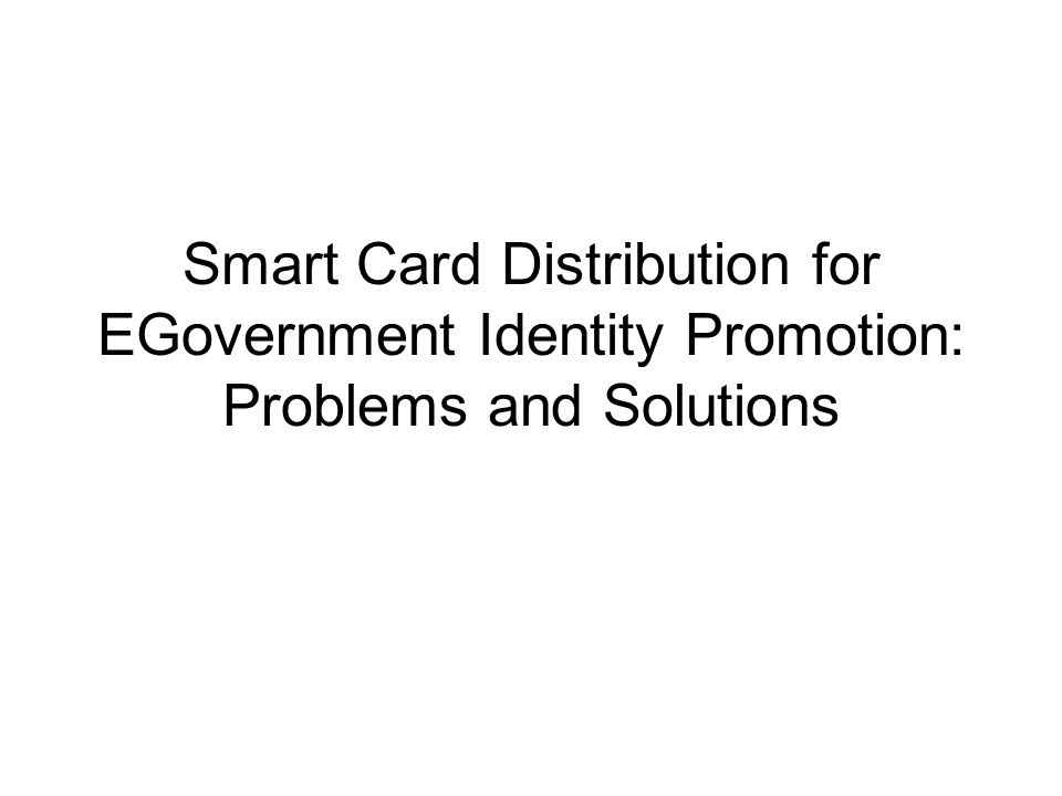 Smart Card Distribution for EGovernment Identity Promotion: Problems and Solutions