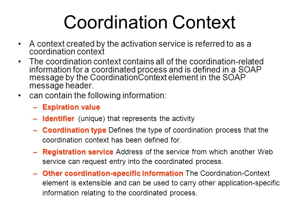 Coordination protocol The actual process that a coordinator uses to communicate with an application is defined by the coordination protocol chosen by the application.